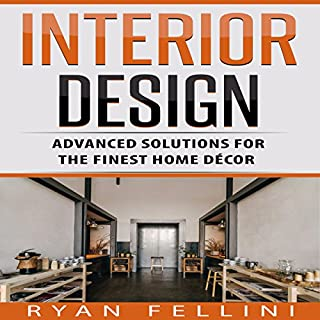 Interior Design: Advanced Solutions for the Finest Home Decor cover art