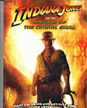 INDIANA JONES AND THE KINGDOM OF THE CRYSTAL SKULL GIANT COLORING & ACTIVITY BOOKS - A New Adventure!