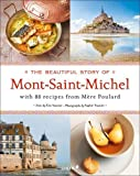 The Beautiful Story of Mont-Saint-Michel: With 88 Recipes from Mère Poulard