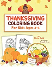Thanksgiving Coloring Book For Kids Ages 3-5: Fun and Relaxing Thanksgiving Holiday Coloring Pages for Toddlers and Preschool Children with Beautiful ... Designs (Large Print Activity Books for Kids)