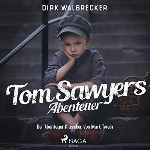 Tom Sawyers Abenteuer - Der Abenteuer-Klassiker von Mark Twain Titelbild