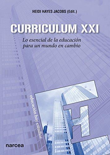 Curriculum XXI: Lo esencial de la educación para un mundo en cambio (Educación Hoy Estudios nº 129)