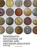 Numismatic Collateral of British and American Abolition