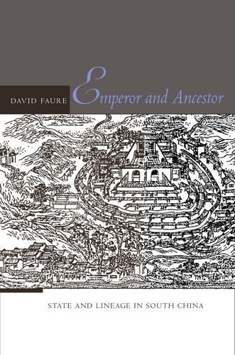 Emperor and Ancestor: State and Lineage in South China 1st edition by Faure, David (2007) Hardcover