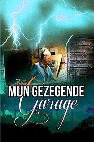 Mijn Gezegende Garage (Dutch Edition)