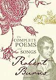 Burns, R: Complete Poems and Songs of Robert Burns - Robert Burns