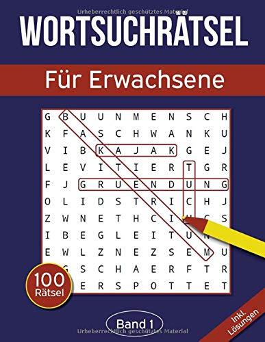 Wortsuchrätsel für Erwachsene: Wortsuchspiel Heft mit 2000 versteckten Wörtern in 100 Buchstabenrätseln - Band 1
