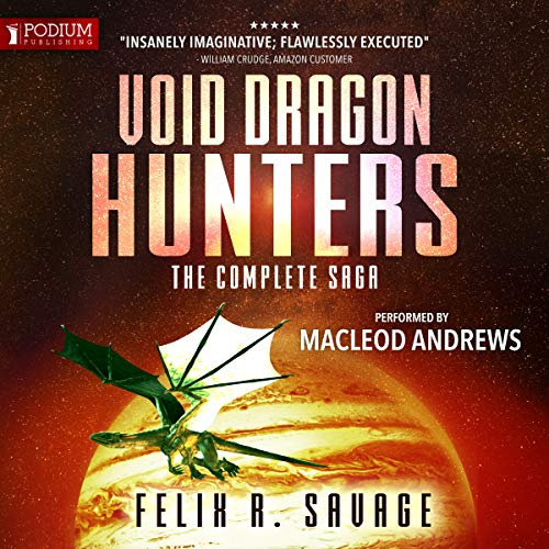 Void Dragon Hunters                   De :                                                                                                                                 Felix R. Savage                               Lu par :                                                                                                                                 MacLeod Andrews                      Durée : 17 h et 49 min     Pas de notations     Global 0,0