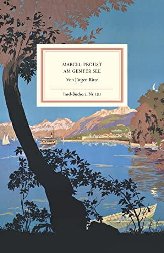 Marcel Proust am Genfer See (Insel-Bücherei)