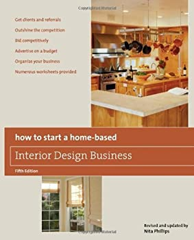 Paperback How to Start a Home-Based Interior Design Business by Phillips, Nita B. (2009) Paperback Book