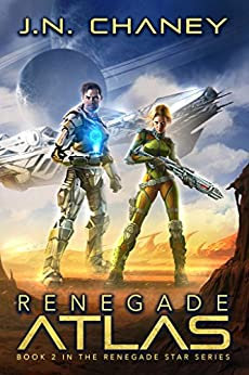 Renegade Atlas: An Intergalactic Space Opera Adventure by [J.N. Chaney]