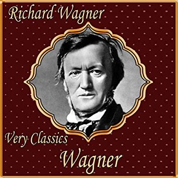 Richard Wagner: Very Classics. Wagner