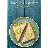 Mon Carnet de Recettes Spécial Sandwichs: Carnet de recette de sandwich à remplir pour noter vos créations ! Livre de préparation de sandwich gastronomique simple à compléter. Pour adulte et enfant | 100 recettes