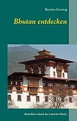 Bhutan - Die Highlights im Land des Glücks