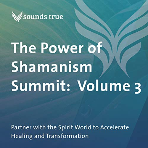 Couverture de The Power of Shamanism Summit: Volume 3