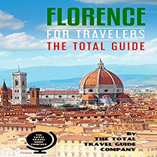 Florence for Travelers: The Total Guide     The Comprehensive Traveling Guide for All Your Traveling Needs              著者:                                                                                                                                 The Total Travel Guide Company                               ナレーター:                                                                                                                                 Jenna Birmingham                      再生時間: 1 時間  55 分     レビューはまだありません。     総合評価 0.0
