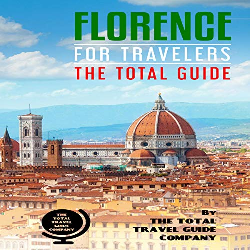 Florence for Travelers: The Total Guide audiobook cover art