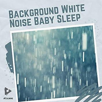 Background White Noise Baby Sleep
