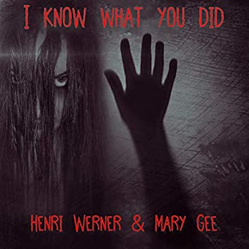 I know what you did (feat. Mary Gee)