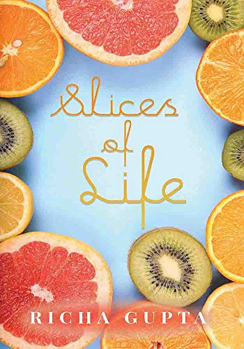 Slices Of Life by [Richa Gupta]