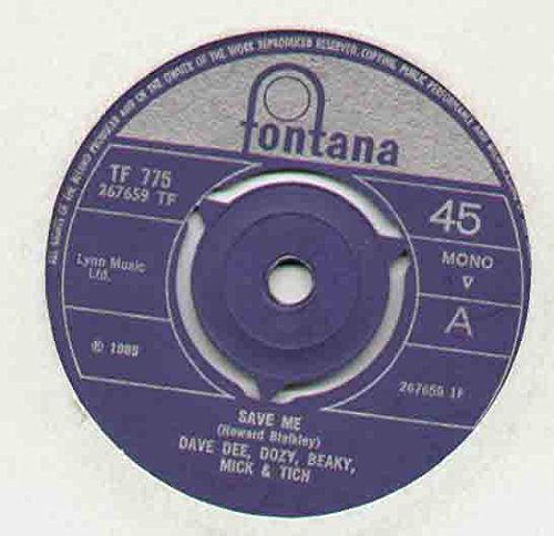 DAVE DEE DOZY BEAKY MICK AND TICH - SAVE ME - 7 inch vinyl / 45 record