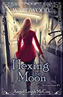 Hexing the Moon (Wyrdwood Welcome)