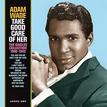Take Good Care of Her: The Singles Collection (1960 - 1962)