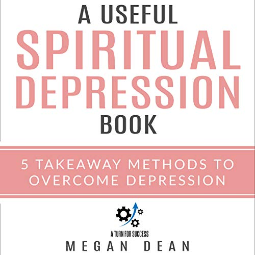 Spiritual Depression     5 Methods to Overcome Depression              Written by:                                                                                                                                 Megan Dean                               Narrated by:                                                                                                                                 Diane Lehman                      Length: 1 hr and 24 mins     Not rated yet     Overall 0.0