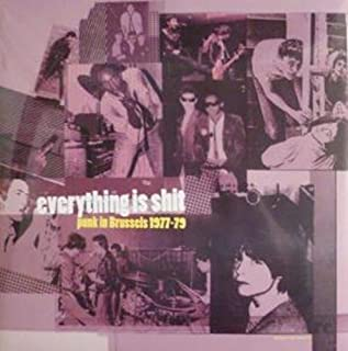 Everything Is Shit: Punk In Brussels 1977-79