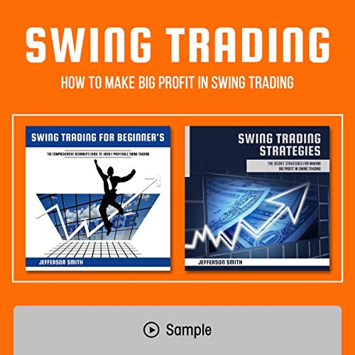 Page de couverture de Swing Trading: 2 Books in 1: How to Make Big Profit in Swing Trading