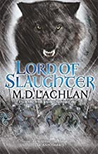 Lord of Slaughter by M D Lachlan(2013-06-13)