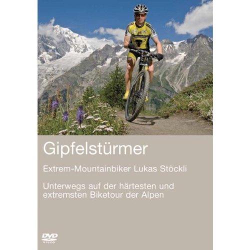 Gipfelstürmer - Unterwegs auf der härtesten und extremsten Biketour der Alpen