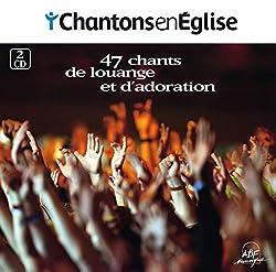 Chantons en Église • 47 Chants de Louange et d'Adoration