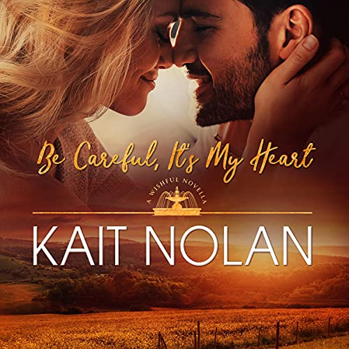 Be Careful, It's My Heart Audiobook By Kait Nolan cover art