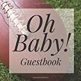 Oh Baby! Guestbook: American Football Sports Shower Signing Sign In Book, Welcome New Baby Girl with Gift Log Recorder, Address Lines, Prediction, Advice Wishes, Photo Milestones