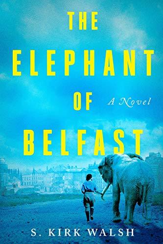 The Elephant of Belfast: A Novel