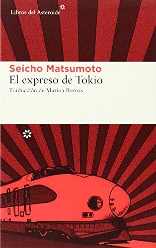 El Expreso De Tokio: 134 (Libros del Asteroide)