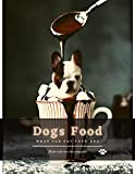 Dogs Food: What can eat your dog (English Edition)