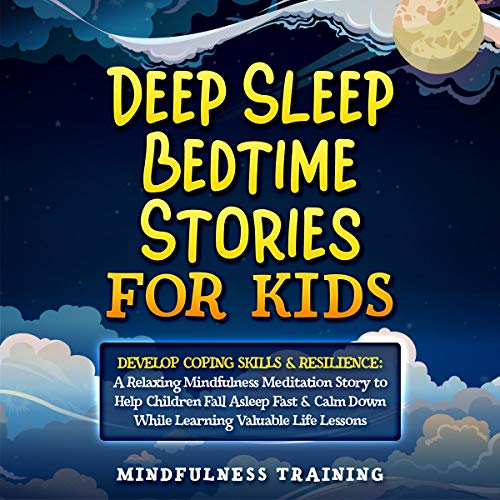 Deep Sleep Bedtime Stories for Kids: Develop Coping Skills & Resilience cover art
