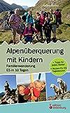 Alpenüberquerung mit Kindern - Familienwanderung...