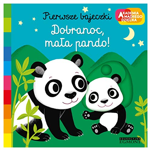 Dobranoc, mała pando! Akademia mądrego dziecka. Pierwsze bajeczki