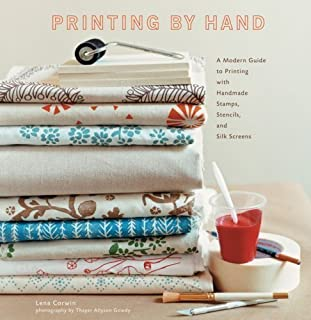 Printing by Hand: A Modern Guide to Printing with Handmade Stamps, Stencils, and Silk Screens (Spiral-bound)