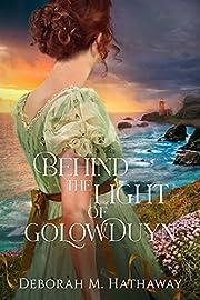 Behind the Light of Golowduyn (A Cornish Romance Book 1)