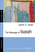 The Message of Isaiah (Bible Speaks Today) by Barry G. Webb (1997-02-13)