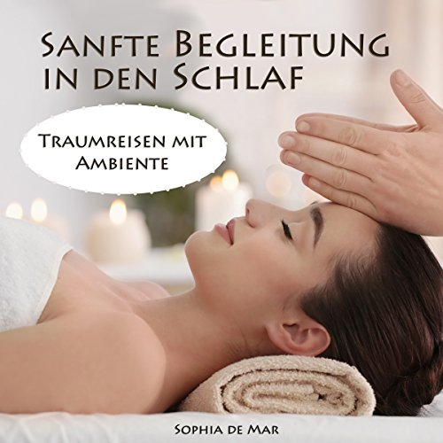 Sanfte Begleitung in den Schlaf     ASMR Traumreisen mit Ambiente              By:                                                                                                                                 Sophia de Mar                               Narrated by:                                                                                                                                 Sophia de Mar                      Length: 1 hr and 50 mins     3 ratings     Overall 5.0