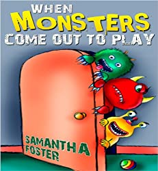 Children'S Books:When Monsters Come Out to Play. Bedtime stories,Rhyming Books for Children