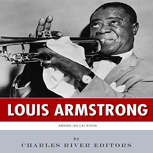 American Legends: The Life of Louis Armstrong audiobook cover art