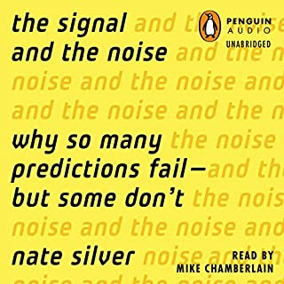 The Signal and the Noise     Why So Many Predictions Fail - but Some Don't              Autor:                                                                                                                                 Nate Silver                               Sprecher:                                                                                                                                 Mike Chamberlain                      Spieldauer: 15 Std. und 43 Min.     67 Bewertungen     Gesamt 4,3
