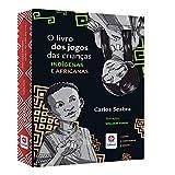 O livro dos jogos das crianças indígenas e africanas
