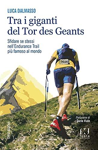 Tra i giganti del Tor. Sfidare se stessi nell'endurance trail più famoso al mondo